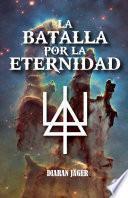 La batalla por la eternidad