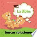 La Biblia: buscar soluciones