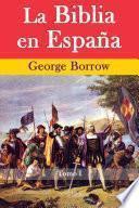 La Biblia en España, Tomo I (de 3)