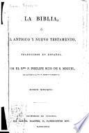 La Biblia, ó el antiguo y Nuevo Testamento