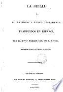 La Biblia ó El Antiguo y Nuevo Testamento