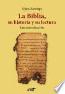 La Biblia, su historia y su lectura