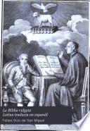 La Biblia vulgata Latina traducia en espanõl