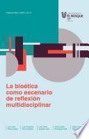 La bioética como escenario de reflexión multidisciplinar
