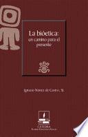 La bioética: un camino para el presente