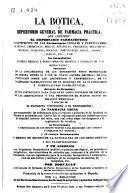 La botica ó Repertorio general de farmacia práctica ...