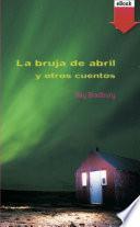 La bruja abril y otros cuentos