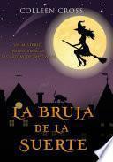 La bruja de la suerte : un misterio paranormal de las brujas de Westwick #2