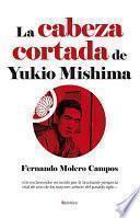 La cabeza cortada de Yukio Mishima
