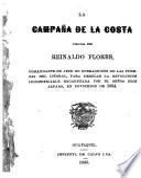 La campaña de la costa dirijida por Reinaldo Flores, para debelar la revolucion injustificable encabezada por Eloi Alfaro, en noviembre de 1884