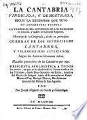 La Cantabria vindicada, y demostrada, segun la extension que tuvo en diferentes tiempos