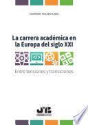 La carrera académica en la Europa del Siglo XXI
