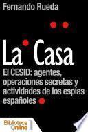 La Casa, el CESID: agentes, operaciones secretas y actividades de los espías españoles