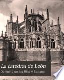 La Catedral de Leon. Monografia