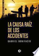 La causa raíz de los accidentes. Historias de accidentes de la industria