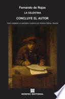 La Celestina. Concluye el autor (texto adaptado al castellano moderno por Antonio Gálvez Alcaide)