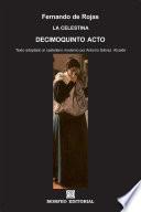 La Celestina. Decimoquinto acto (texto adaptado al castellano moderno por Antonio Gálvez Alcaide)