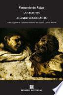 La Celestina. Decimotercer acto (texto adaptado al castellano moderno por Antonio Gálvez Alcaide)