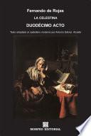 La Celestina. Duodécimo acto (texto adaptado al castellano moderno por Antonio Gálvez Alcaide)