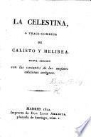 La Celestina ... Nueva edicion, con las variantes de las mejores ediciones antiguas. (Dialogo: un Viejo y el Amor. [In verse. By R. de Cota.]) [Edited by L. Amarita.]