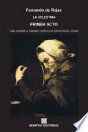 La Celestina. Primer acto (texto adaptado al castellano moderno por Antonio Gálvez Alcaide)