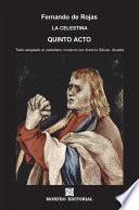 La Celestina. Quinto acto (texto adaptado al castellano moderno por Antonio Gálvez Alcaide)