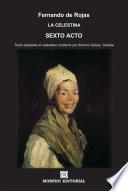 La Celestina. Sexto acto (texto adaptado al castellano moderno por Antonio Gálvez Alcaide)