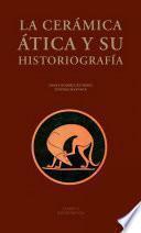 La Cerámica Ática y su Historiografía