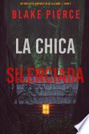 La chica silenciada (Un thriller de suspense FBI de Ella Dark – Libro 4)