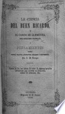 La Ciencia del Buen Ricardo, ó el Camino de la Fortuna, por B. F., y Pensamientos sobre moral, politica ... religion ... por J. M. Samper, etc