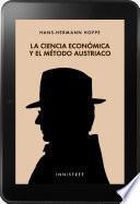 La Ciencia Económica y el Método Austriaco
