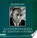 La cinematografía de Alfonso Sánchez
