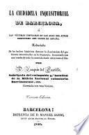 La ciudadela inquisitorial de Barcelona, ó, Las víctimas inmoladas en las aras del atroz depotismo del Conde de España
