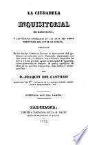 La ciudadela inquisitorial de Barcelona,o las víctimas inmoladas en las aras del atroz despotismo del Conde de España