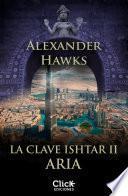 La clave Ishtar II. Aria