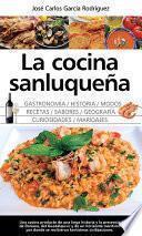 La cocina sanluqueña: historia, modos y sabores