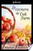La cocinera de Oak Farm (Oak Hill 3)
