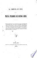 La Compañía de Jesús la prensa periódica de Buenos Aires ...
