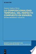 La composicionalidad temporal del perfecto compuesto en español