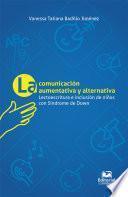 La comunicación aumentativa y alternativa: lectoescritura e inclusión en niños con síndrome de Down
