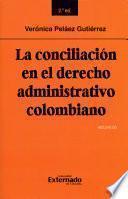 La conciliación en el derecho administrativo colombiano: Segunda edición