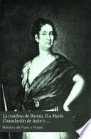 La condesa de Bureta, D.a María Consolación de Azlor y Villavicencio y el regente Don Pedro M.a Ric y Monserrat