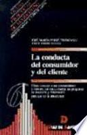 La Conducta Del Consumidor y Del Cliente