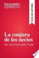 La conjura de los necios de John Kennedy Toole (Guía de lectura)