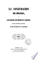 La conjuración de Méjico, o los hijos de Hernán Cortés, novela histórica