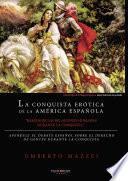 La Conquista Erótica de la América Española