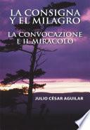 La Consigna Y El Milagro La Convocazione E Il Miracolo