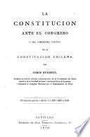 La Constitucion ante el Congreso, o sea Comentario positivo de la Constitucion chilena