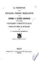 La Constitucion de los Estados Unidos Mexicanos y las reformas y adiciones sancionadas por el setimo Congreso constitucional, puestas en forma de diccionario
