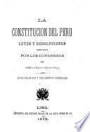 La constitución del Perú, leyes y resoluciones dictadas por los Congresos de 1868-